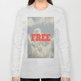 You are FREE Long Sleeve T-shirt