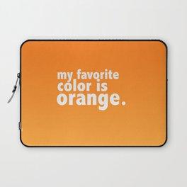 My Favorite Color is ORANGE Laptop Sleeve