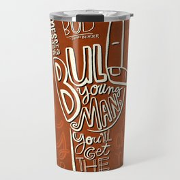 Mess With The Bull (orange) Travel Mug