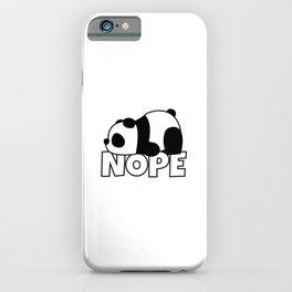 Nope Panda Bear iPhone Case