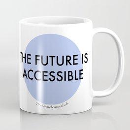 The Future is Accessible - Blue Coffee Mug