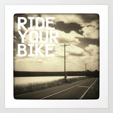 Ride Your Bike Art Print