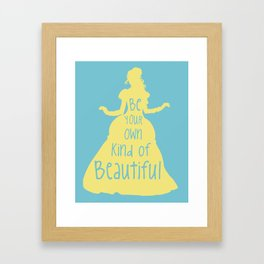 Be Your Own Kind of Beautiful - Beauty and Beast Inspired Framed Art Print