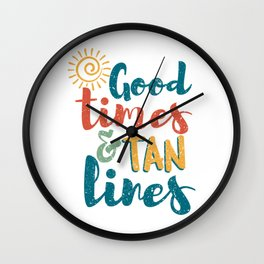Good Times And Tan Lines Gift Wall Clock