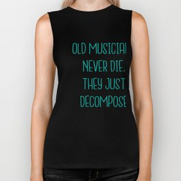 Old musicians never die, they just decompose export 03 Biker Tank