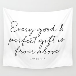 Every good and perfect gift is from above Wall Tapestry