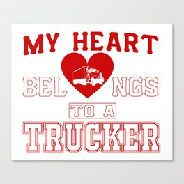 My heart belongs to a Trucker Canvas Print