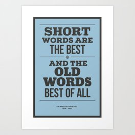 'Short words are the best, and the old words best of all'  Art Print