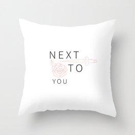 Next To You Throw Pillow