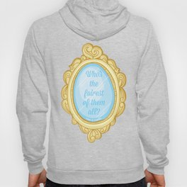 Who's the fairest of them all? Hoody