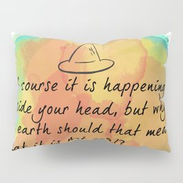 it is happening inside your head Pillow Sham
