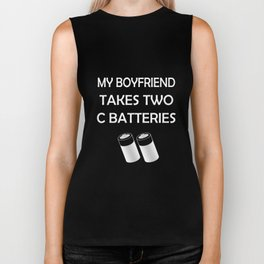 My Boyfriend Takes Two C Batteries Funny Perverted Shirts Biker Tank