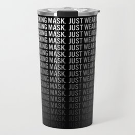 Just Wear A F*cking Mask white gradient Travel Mug