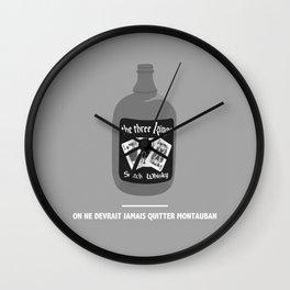ON NE DEVRAIT JAMAIS QUITTER MONTAUBAN (Les Tontons flingueurs) Wall Clock