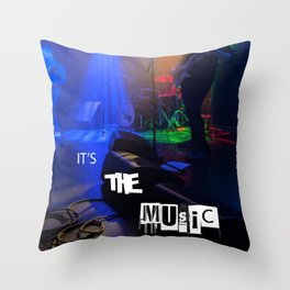 it's the MUSIC Throw Pillow