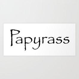 Papyrass Art Print