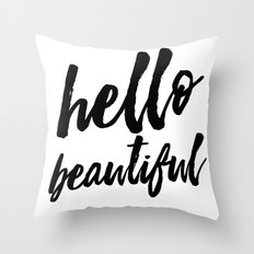 Hello Beautiful - Black and white typography Throw Pillow