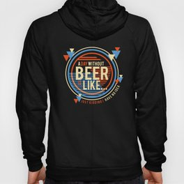 Funny Beer Party Drinking Gift Hoody