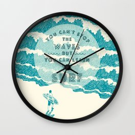 You can't stop the wave Wall Clock