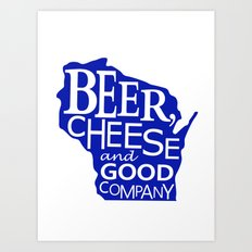 Blue and White Beer, Cheese and Good Company Wisconsin Graphic Art Print
