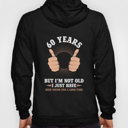 60.Birthday Present Funny 60 Years Cool Hoody