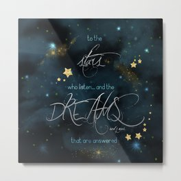 To the stars who listen... Metal Print