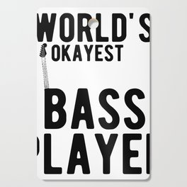 World's Okayest Bass Player Funny Guitar Player Graphic Cutting Board