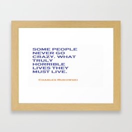 Charles Bukowski Crazy Quote Framed Art Print