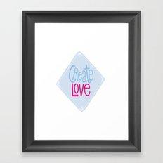 Create Love Framed Art Print