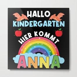 Hallo Kindergarten hier kommt Anna Metal Print