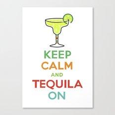 Keep Calm Tequila - white Canvas Print