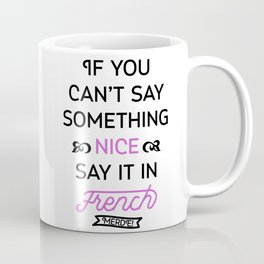 Say It in French Coffee Mug