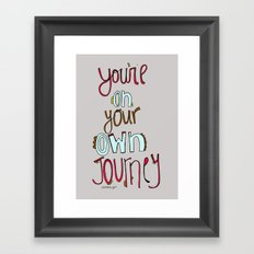 You're on your OWN journey. Framed Art Print