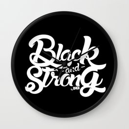 BLACK & STRONG Wall Clock