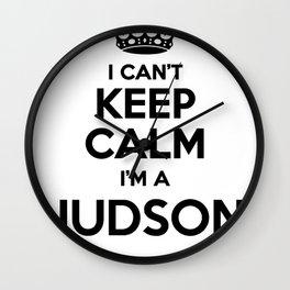 I cant keep calm I am a JUDSON Wall Clock