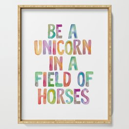 BE A UNICORN IN A FIELD OF HORSES rainbow watercolor Serving Tray