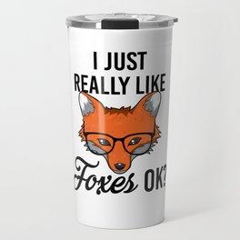 I Just Really Like Foxes Ok? Fox gift children Travel Mug
