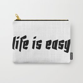 Life is easy black on white background Carry-All Pouch