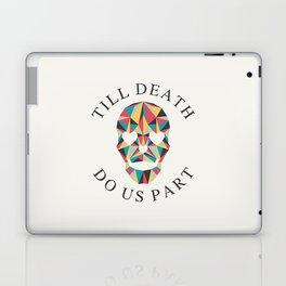 Till death Laptop & iPad Skin