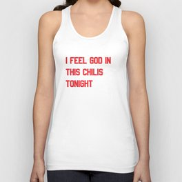 I Feel God in This Chili's Unisex Tank Top