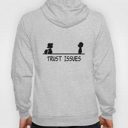 Trust Issues Hoody