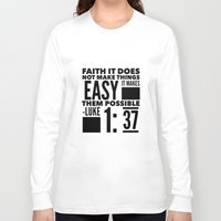 bible verse Long Sleeve T-shirts featuring Faith Does Not Make Things Easy- Biblical Verse by PA Melvin