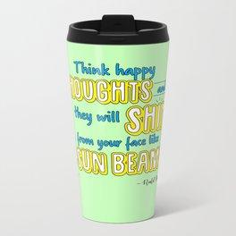Think Happy Thoughts Metal Travel Mug