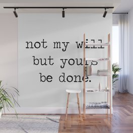 not my will but yours be done Wall Mural