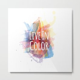 Live In Color Metal Print