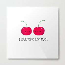 I Love You Cherry Much Metal Print