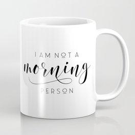 I am not a morning person typography art print poster black white wall decor design modern Coffee Mug