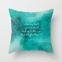 Lead me to the rock that is higher than I, Psalms 61:2 Throw Pillow