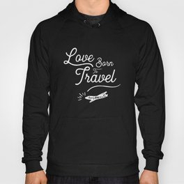 Love born to travel Hoody