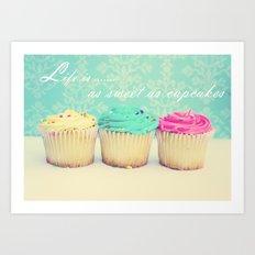 Life is as Sweet as Cupcakes Art Print
